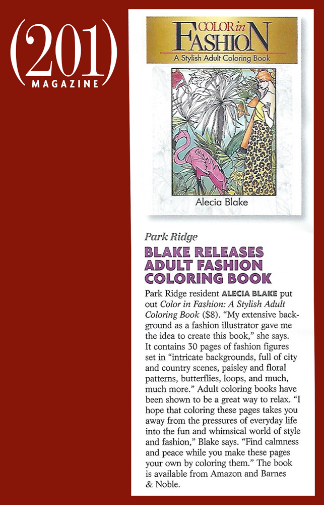 "The ""Color in Fashion"" adult coloring book by Alecia Blake was featured in (201) Magazine in April 2017."